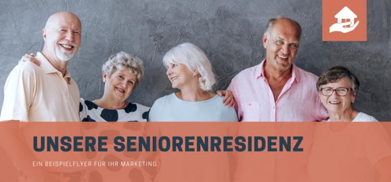 Unsere Seniorenresidenz Flyer-Beispiel für das Marketing von Senioreneinrichtungen